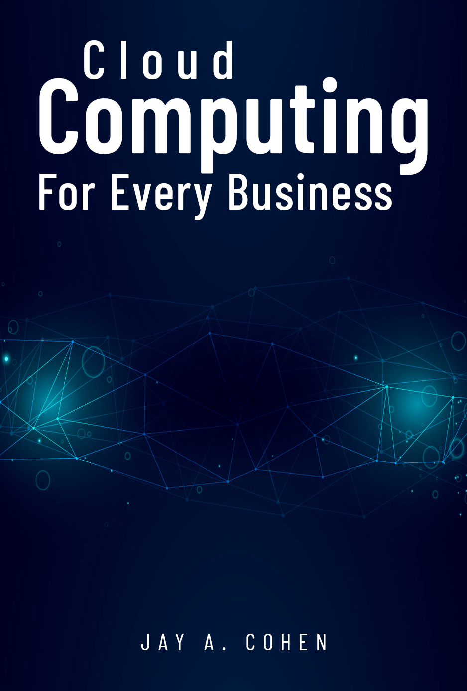 Cloud Computing for Every Business book cover